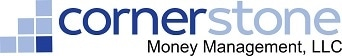 Cornerstone Money Management, LLC